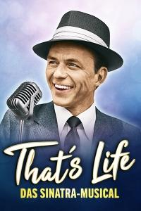 """Plakatmotiv """"That's Life - Das Sinatra-Musical"""" von Erfolgsproduzent Oliver Forster"""