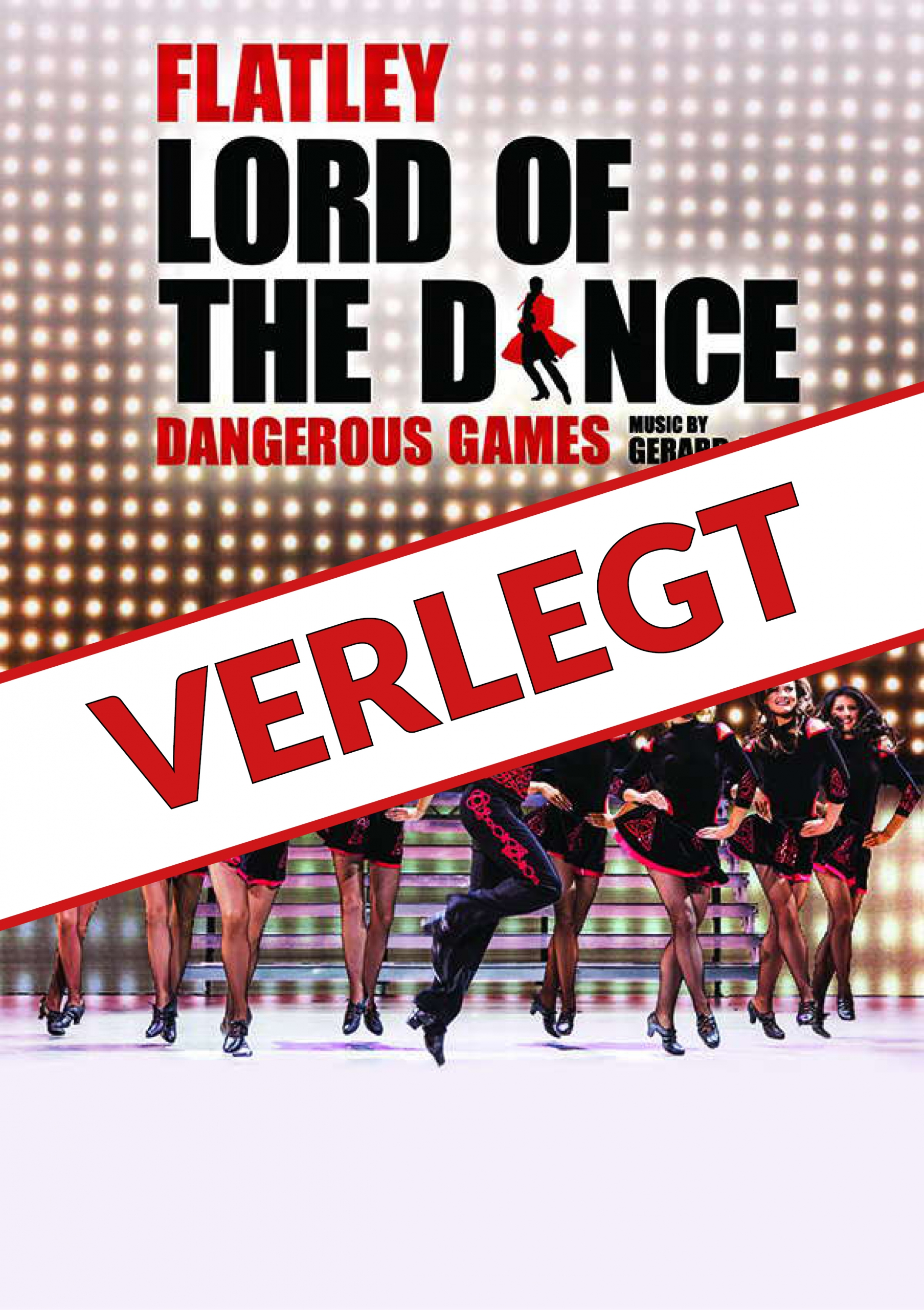 Lord Of The Dance – Dangerous Games – ABGESAGT
