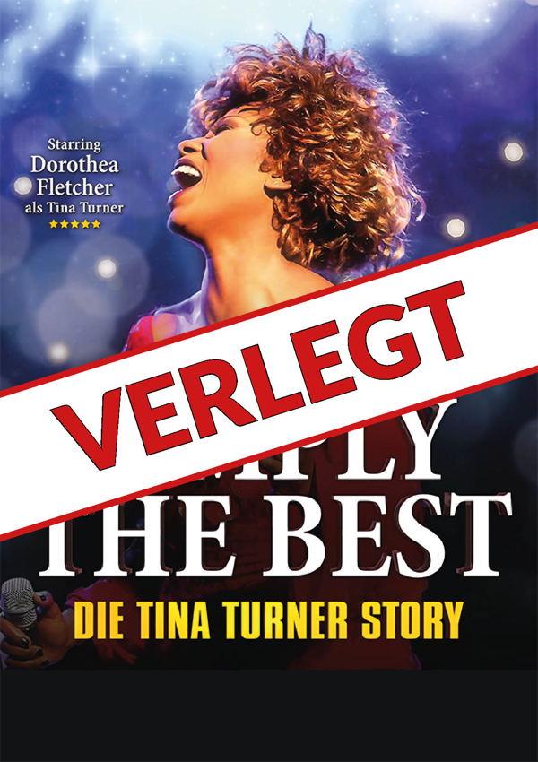 Simply The Best – Die Tina Turner Story – VERLEGT