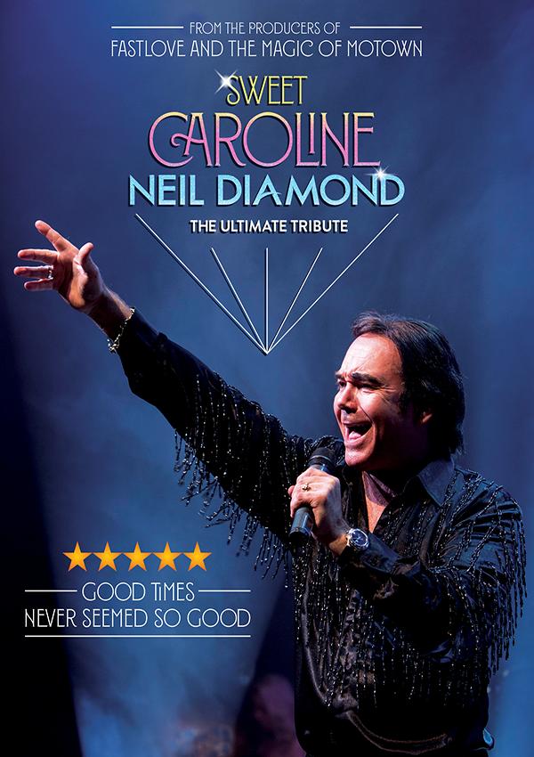 Sweet Caroline – The Ultimate tribute to Neil Diamond