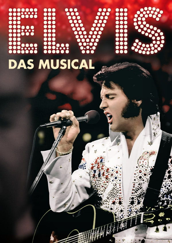 ELVIS – Das Musical