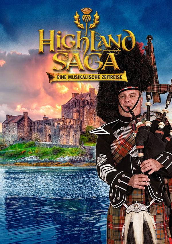 Plakat Highland Saga Show - Erleben Sie eine musikalische Zeitreise, die tief ins Herz der schottischen Kultur führt - live im Metropol Theater Bremen