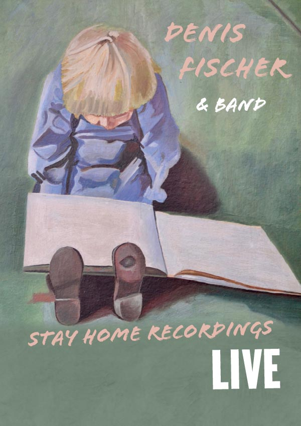 Denis Fischer & Band – stay home recordings